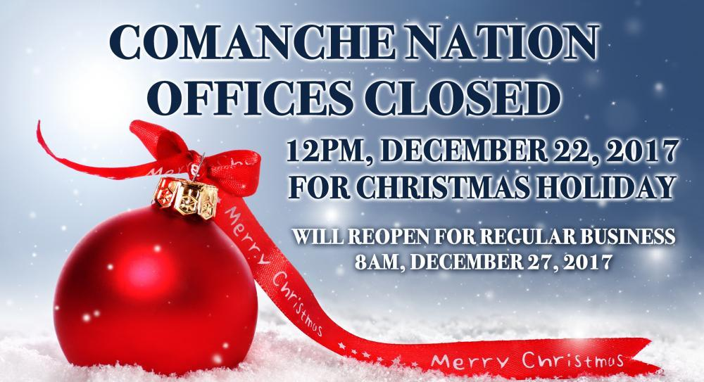 comanche nation offices closed for christmas holiday - Closed For Christmas